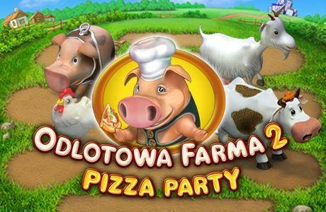 Odlotowa Farma 2: Pizza Party!
