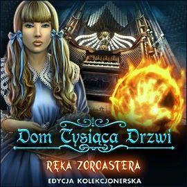 Dom Tysi�ca Drzwi: R�ka Zoroastera. Edycja Kolekcjonerska